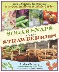 Urban Edibles: How to Grow Organic Vegetables, Herbs, Fruits, Mushrooms, and Grains in Small...