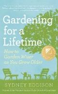Gardening for a Lifetime : How to Garden Wiser as You Grow Older
