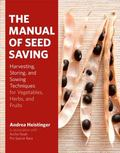Seed Saver's Handbook : A Professional Guide to Seed Harvesting, Collecting, Storing, and So...
