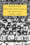 American Indian Children at School, 1850-1930