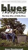 Blues Traveling: The Holy Sites of Delta Blues
