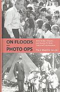 On Floods and Photo Ops: How Herbert Hoover and George W. Bush Exploited Catastrophes