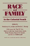 Race and Family in the Colonial South