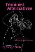 Feminist Alternatives: Irony and Fantasy in the Contemporary Novel by Women
