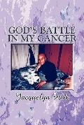 God's Battle in My Cancer