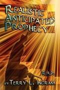 Realistic Anticipated Prophecy