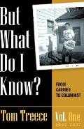 But What Do I Know? Vol. 1