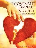 The Covenant Divorce Recovery Student Workbook