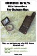 The Manual For G.P.S. With Conventional Non-Electronic Maps