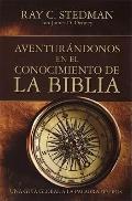 Aventurandonos en el Conocimiento de la Biblia / Venturing into The Knowledge of the Bible (...