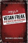 Vegan Freak: Being Vegan in a Non-Vegan World (Tofu Hound Press)