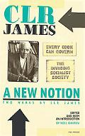 A New Notion: Two Works by C. L. R. James: