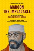 Maroon the Implacable : The Collected Writings of Russell Maroon Shoatz