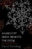 Anarchist Seeds Beneath the Snow: Left-Libertarian Thought and British Writers from William ...