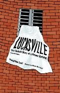 Lucasville : The Untold Story of a Prison Uprising