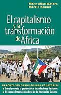 El capitalismo y la transformacin de frica, Reportajes desde Guinea Ecuatorial (Spanish Edit...