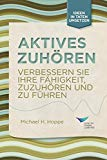 Active Listening: Improve Your Ability to Listen and Lead (German) (German Edition)