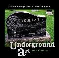 Underground Art: Remembering Lives Etched in Stone