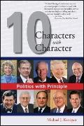 Politics with Principle : Ten Characters with Character