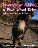 Grandma Needs a Four-Wheel Drive: Adventure Travel for Seniors