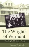 Wrights of Vermont : Searching for My Father's Family