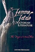 The Femme Fatale in Victorian Literature
