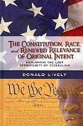 The Constitution, Race, and Renewed Relevance of Original Intent
