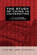 The Study of China in Universities: A Comparative Case Study of Australia and the United Kin...