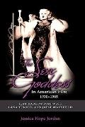 The Sex Goddess in American Film, 1930-1965: Jean Harlow, Mae West, Lana Turner, and Jayne M...