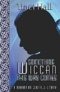 Something Wiccan This Way Comes (Rhiannon Godfrey)