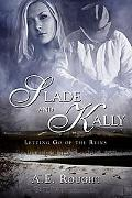 Slade and Kally (Letting Go of the Reins)