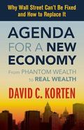 Agenda for a New Economy: From Phantom Wealth to Real Wealth, Why Wall Street Can't