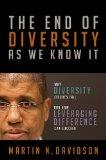 The End of Diversity As We Know It: Why Diversity Efforts Fail and How Leveraging Difference...