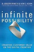 Infinite Possibility : Creating Customer Value on the Digital Frontier