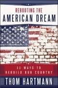 Rebooting the American Dream : 11 Ways to Rebuild Our Country