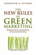 New Rules of Green Marketing : Strategies, Tools, and Inspiration for Sustainable Branding