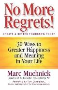 No More Regrets! : 30 Ways to Greater Happiness and Meaning in Your Life
