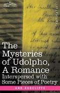 The Mysteries Of Udolpho, A Romance