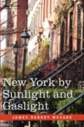New York By Sunlight And Gaslight