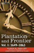 Plantation And Frontier, Vol. I