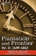 Plantation And Frontier, Vol. Ii