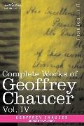 Complete Works Of Geoffrey Chaucer, Vol. Iv