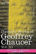 Complete Works of Geoffrey Chaucer, Vol. VI: Introduction, Glossary and Indexes (in seven vo...