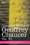 Complete Works of Geoffrey Chaucer, Vol.VI: Introduction, Glossary and Indexes (in seven vol...