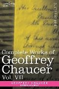 Complete Works Of Geoffrey Chaucer, Vol. Vii