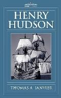 Henry Hudson: A Brief Statement of His Aims & His Achievements
