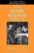 Henry Hudson in Holland: An inquiry into the origin and objects of the voyage which led to t...