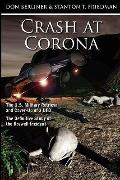 Crash at Corona: The U.S. Military Retrieval and Cover-Up of a UFO - The Definitive Study of...