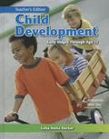 Child Development : Early Stages Through Age 12 Teacher's Edition