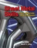 Sheet Metal Skills : Tools, Materials, and Processes